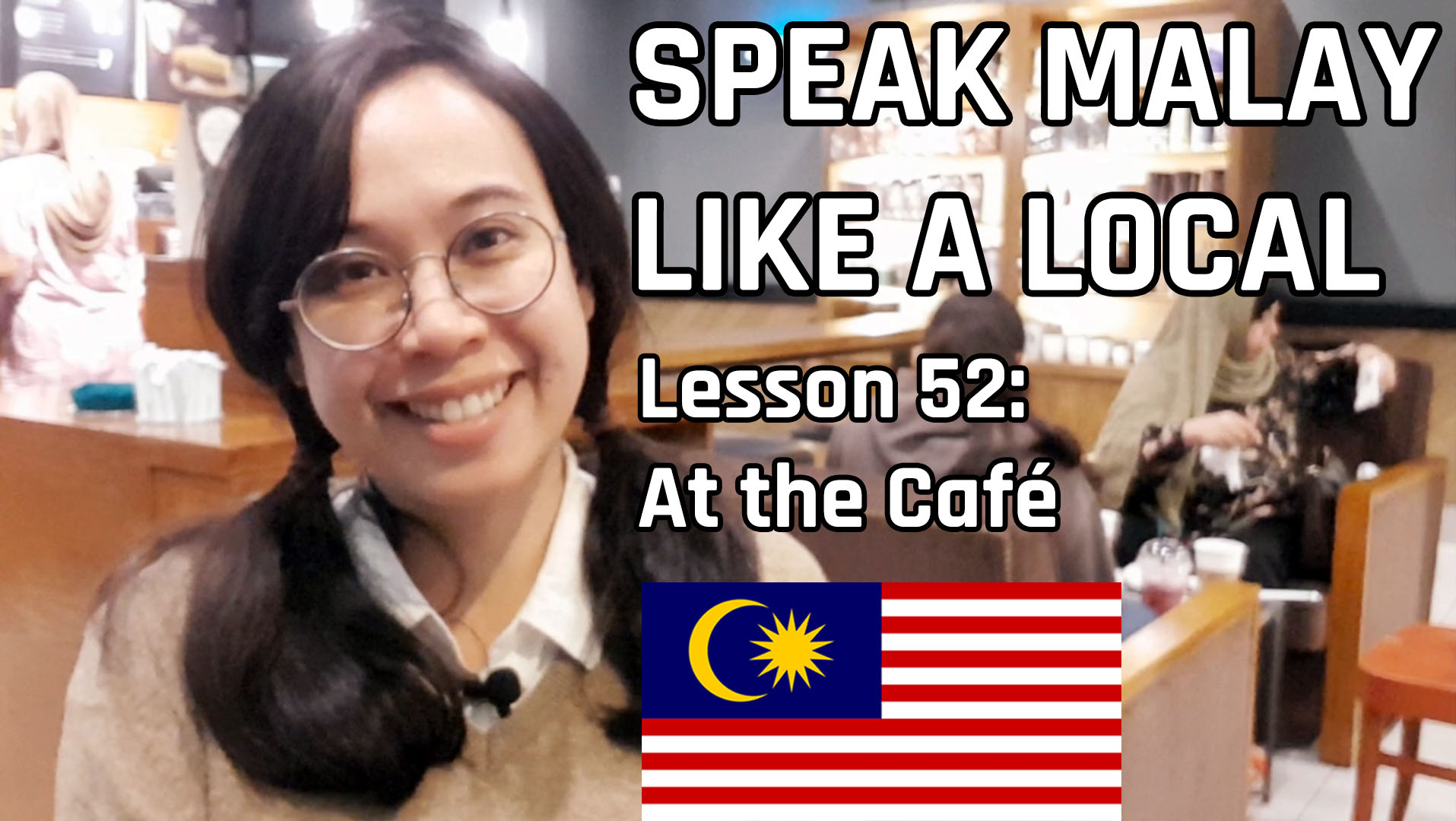 Speak Malay Like a Local – Lesson 52 : At the Café