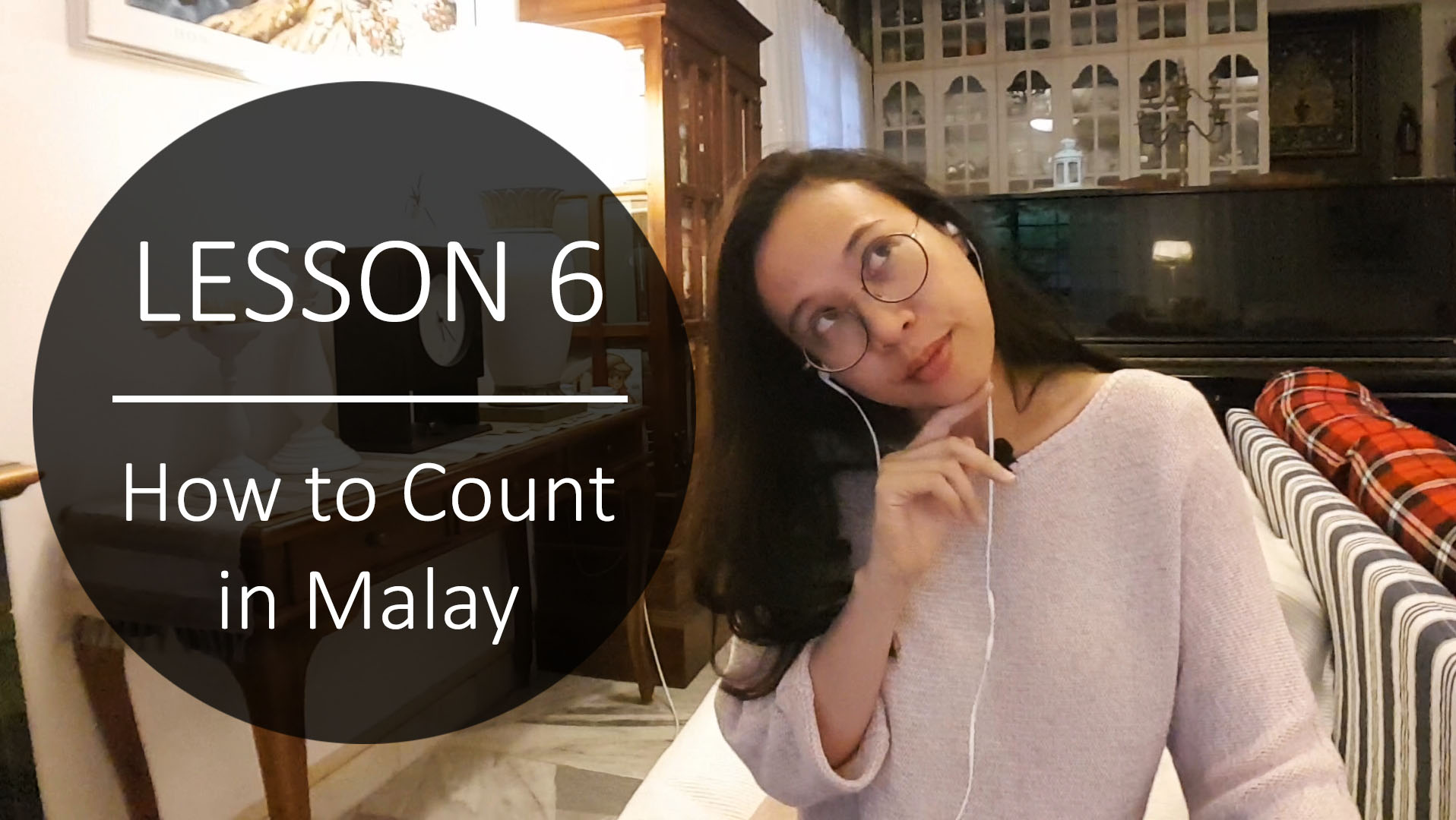 Speak Malay Like a Local – Lesson 6 : Numbers / How to Count in Malay