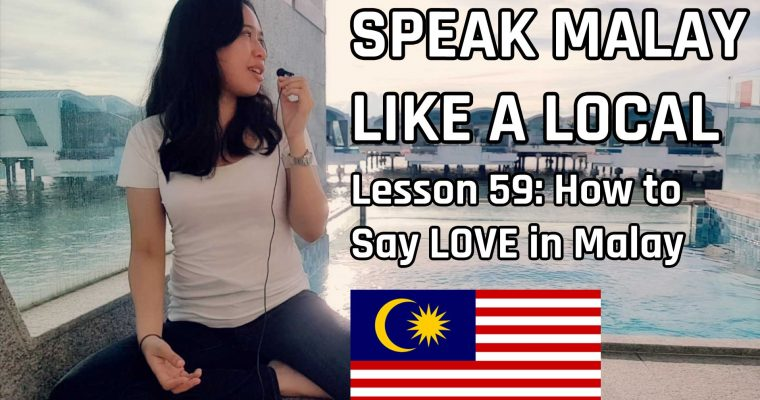 Speak Malay Like a Local – Lesson 59 : How to Say I Love You in Malay