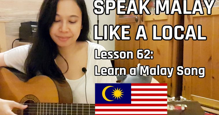 Speak Malay Like a Local – Lesson 62 : Learn a Malay Song (Kau Ilhamku)