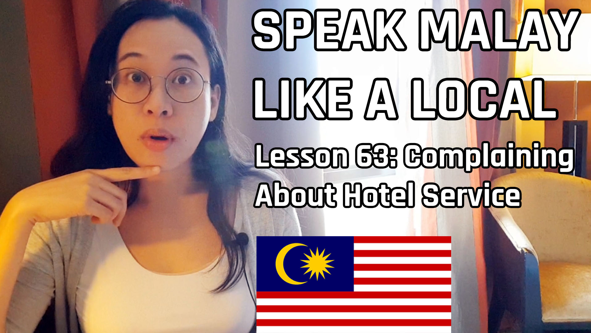 Speak Malay Like a Local – Lesson 63 : How to Complain About a Hotel Service
