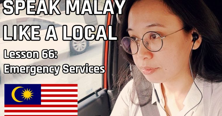 Speak Malay Like a Local – Lesson 66 : Emergency Services