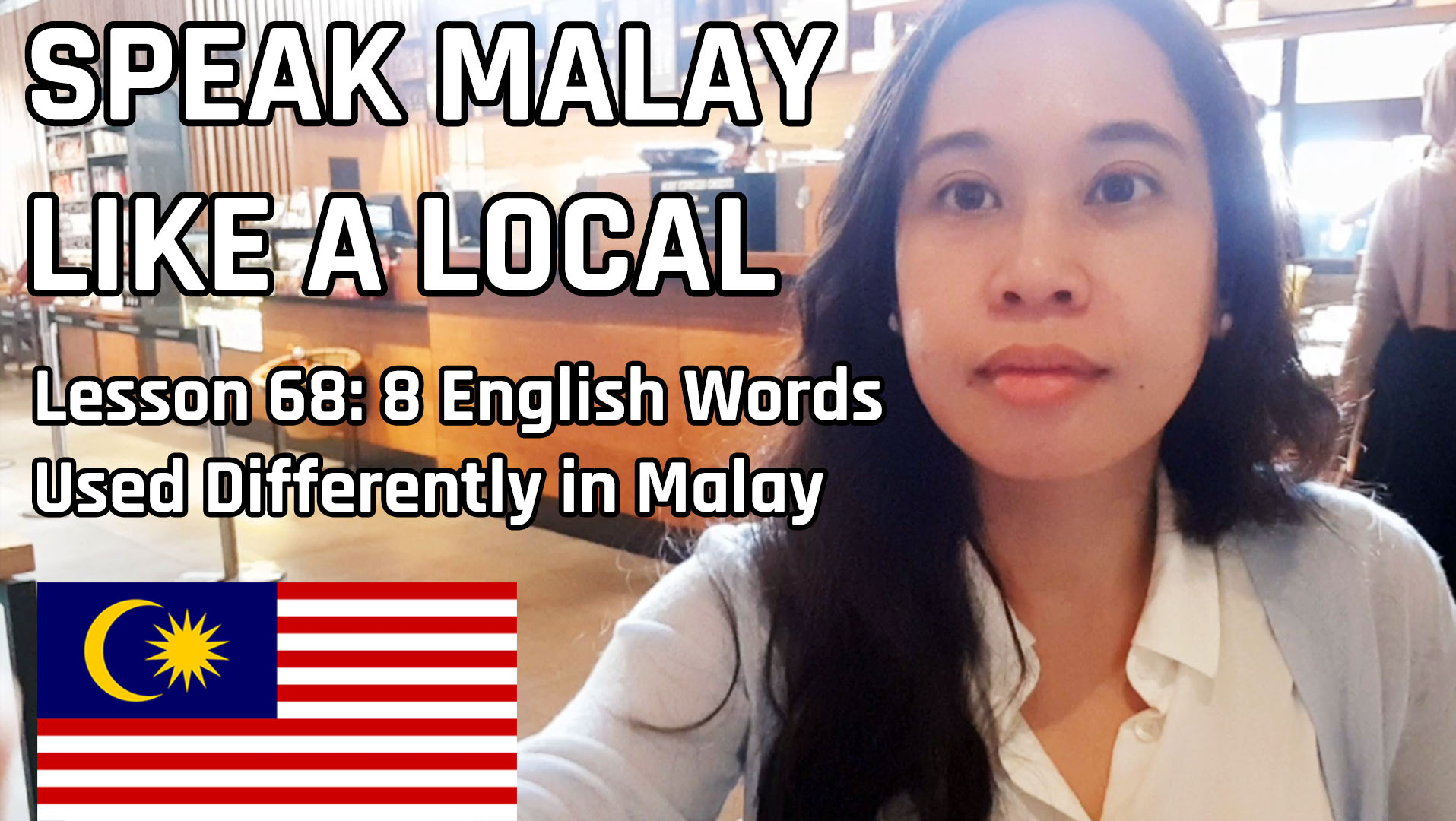 Speak Malay Like a Local – Lesson 68 : 8 English Words Used Differently in Malay