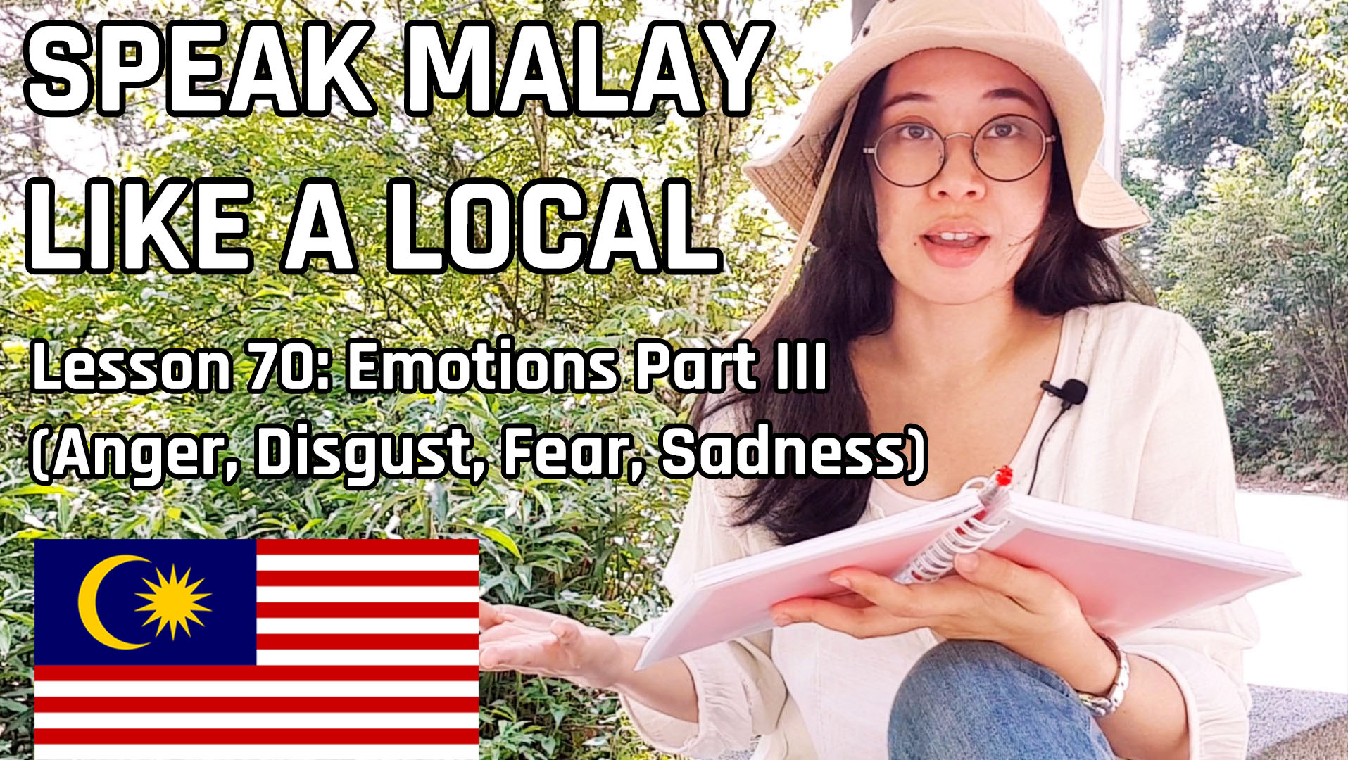 Speak Malay Like a Local – Lesson 70 : Emotions Part III (Anger, Disgust, Fear & Sadness)