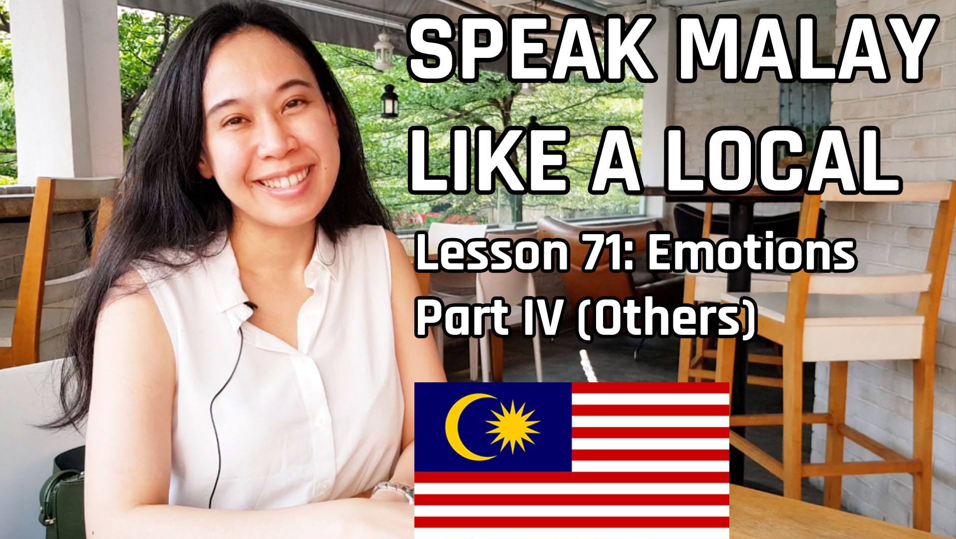 Speak Malay Like a Local – Lesson 71 : Emotions Part IV (Others)